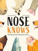 Nose Knows: Wild Ways Animals Smell the World