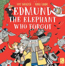 Edmund the Elephant Who Forgot