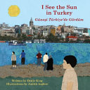 I See the Sun in Turkey/Günesi Türkiye'de Gördüm