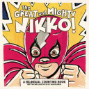 The Great and Mighty Nikko!: A Bilingual Counting Book