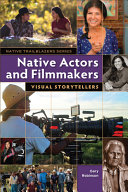 Native Actors and Filmmakers: Visual Storytellers