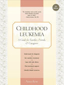 Childhood Leukemia: A Guide for Families, Friends, & Caregivers