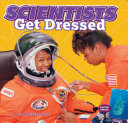 Scientists Get Dressed