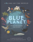 Blue Planet: Life in Our Oceans and Rivers