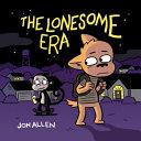 The Lonesome Era