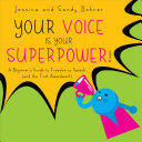 Your Voice Is Your Superpower: A Beginner's Guide to Freedom of Speech (and the First ­Amendment)