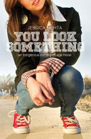 You Look Something: An Indigenous Coming-of-Age Novel