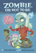Zombie, Or Not to Be