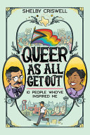 Queer as All Get Out: 10 People Who've Inspired Me