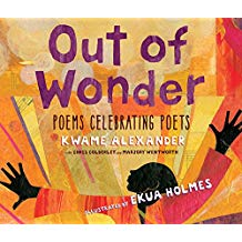 Out of Wonder. Poems Celebrating Poets