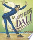 Just Being Dalí: The Story of Artist Salvdador Dalí