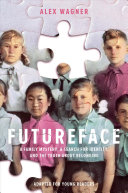 Futureface: A Family Mystery, a Search for Identity, and the Truth About Belonging