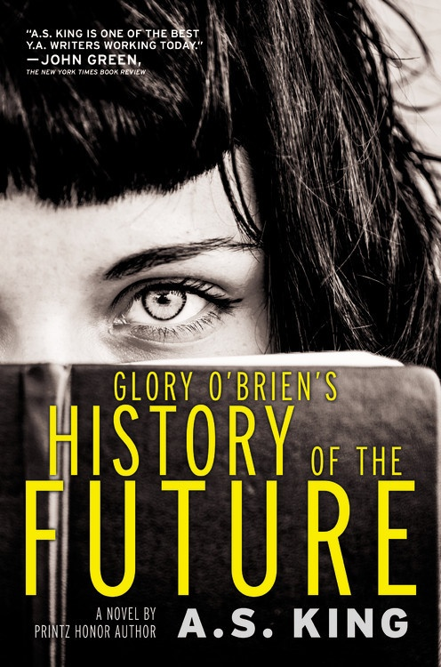 #SJYALit: Discussing GLORY O'BRIEN'S HISTORY OF THE FUTURE with A. S. King