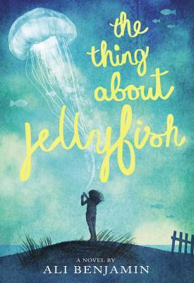 The Thing About Jellyfish by Ali Benjamin | SLJ Review