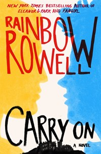 "SPONSORED: Rainbow Rowell's Epic Love Story, ""Carry On,"" Is Finally Here"
