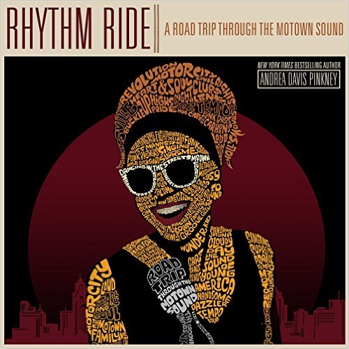 Rhythm Ride: A Road Trip Through the Motown Sound by Andrea Davis Pinkney | SLJ Review
