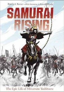 Samurai RisingThe Epic Life of Minamoto Yoshitsune by Pamela S. Turner