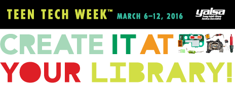 Teen Tech Week, March 6–12, to Focus On STEAM and Underserved Teens