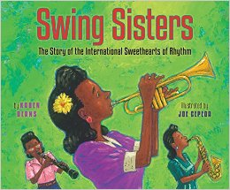 Swing Sisters_The Story of the International Sweethearts of Rhythm (by Karen Deans)
