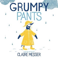 Grumpy Pants by Claire Messer | SLJ Review