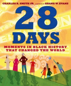 28 Days Moments in Black History That Changed the World by Charles R. Smith Jr.