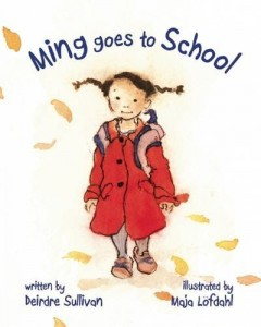 Ming Goes to School by Deirdre Sullivan