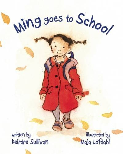 Ming Goes to School by Deirdre Sullivan | SLJ Review