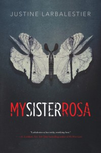 YA-HS-Larbalestier-My Sister Rosa