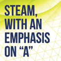 "STEAM, with an Emphasis on ""A"""