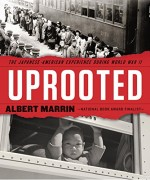 Uprooted and Displaced | The Japanese and Japanese Americans During World War II