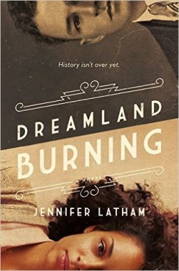 Book Review: Dreamland Burning by Jennifer Latham