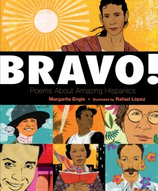 Bravo!: Poems About Amazing Hispanics by Margarita Engle | SLJ Review