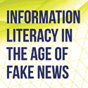 Information Literacy in the Age of Fake News
