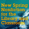 New Spring Nonfiction for the Library and Classroom