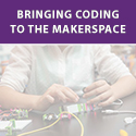 Bringing Coding to the Makerspace