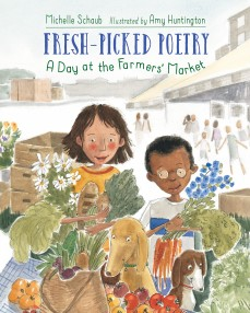 Fresh-Picked Poetry: A Day at the Farmers' Market by Michelle Schaub | SLJ Review