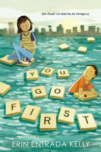 You Go First by Erin Entrada Kelly | SLJ Review