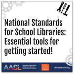 AASL National Standards: A few essentials to get started!
