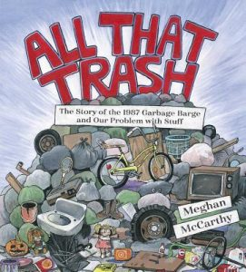 All That Trash by Meghan McCarthy | SLJ Review