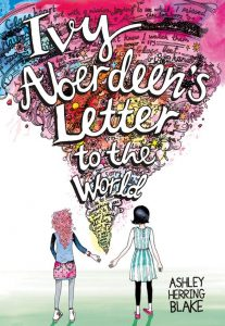 Ivy Aberdeen's Letter to the World by Ashley Herring Blake | SLJ Review