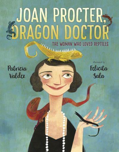 Joan Procter, Dragon Doctor by Patricia Valdez | SLJ Review