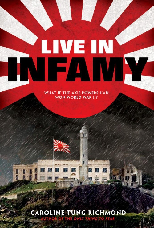 Live in Infamy by Caroline Tung Richmond | SLJ Review