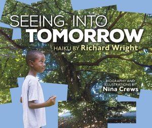 Seeing Into Tomorrow by Richard Wright & Nina Crews | SLJ Review