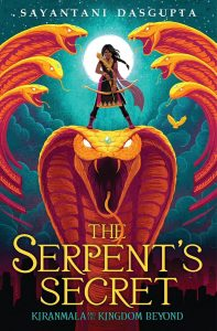The Serpent's Secret by Sayantani Dasgupta | SLJ Review