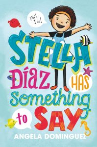 Stella Diaz Has Something To Say by Angela Dominguez | SLJ Review