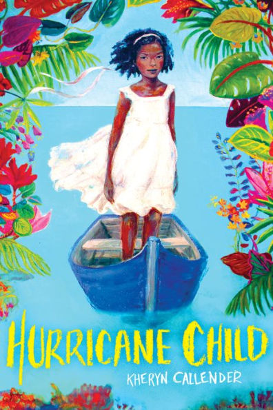 Hurricane Child by Kheryn Callender | SLJ Review
