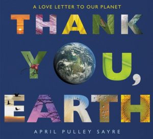 Thank You, Earth by April Pulley Sayre | SLJ Review
