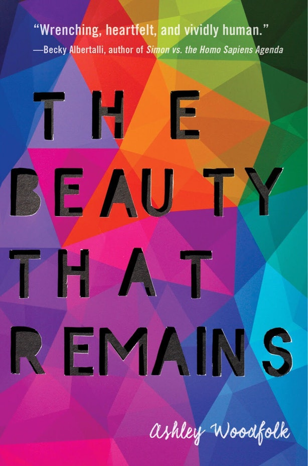 The Beauty That Remains by Ashley Woodfolk | SLJ Review