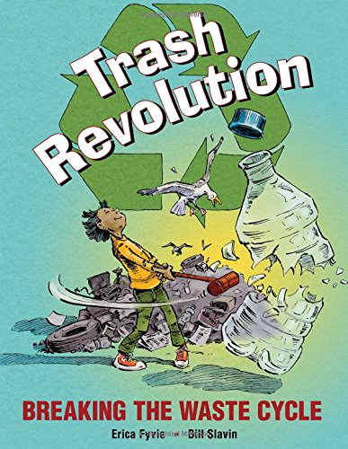 Trash Revolution by Erica Fyvie | SLJ Review