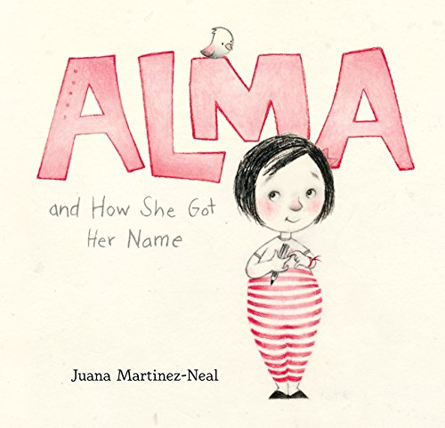 Alma and How She Got Her Name by Juana Martinez-Neal | SLJ Review
